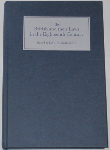 The British and their Laws in the Eighteenth Century, by David Lemmings